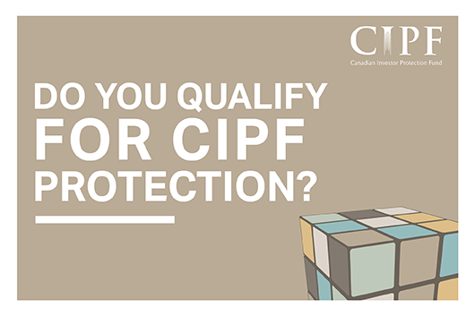 Do You Qualify for CIPF Protection? – Video and Infographic
